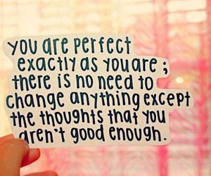 perfect, quotes, and change image