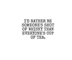 quotes, tea, and whisky image