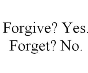 life, love, and forgivebutneverforget image