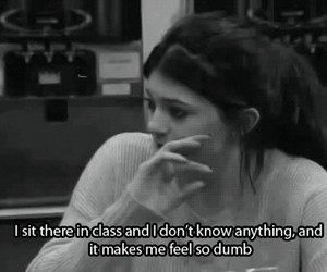 school, kylie jenner, and quotes image