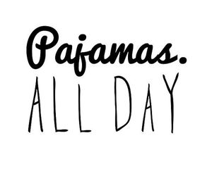 pajamas, quote, and day image