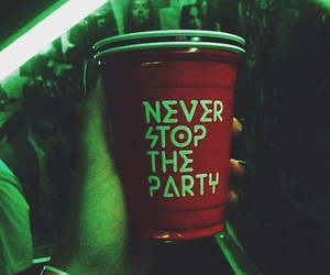 party, drink, and never image