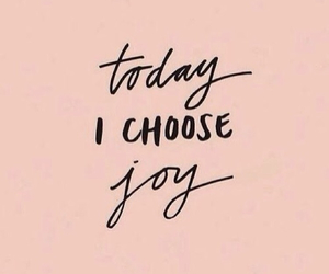 joy, quotes, and today image