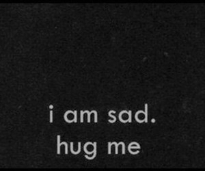 sad, hug, and quote image