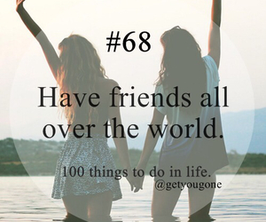 friends, 68, and 100 things to do in life image