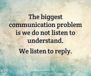 quotes, problem, and listen image