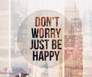 don't worry and be happy image