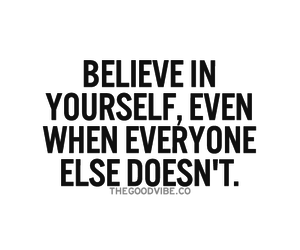 believe, everyone, and yourself image