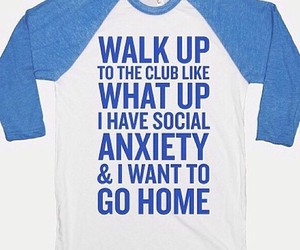 funny, anxiety, and shirt image