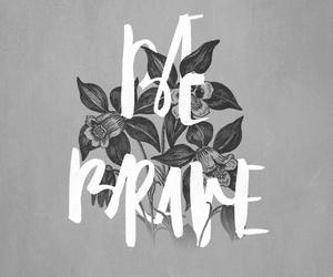 be brave, Christ, and bethel music image