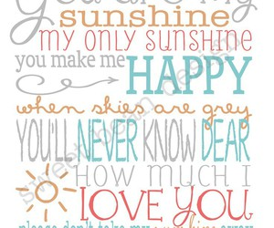 love music, you are my sunshine, and sunshine image