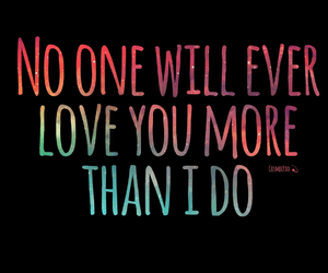 No one will love you more than me quotes