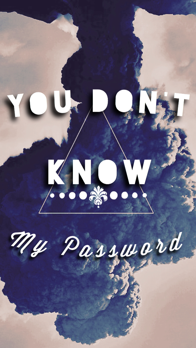You Don T Know My Password Background On We Heart It