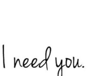 need, you, and love image