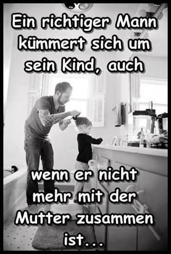 Ein richtiger Mann kümmert sich immer um sein Kind