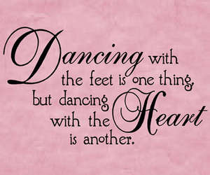 dance, heart, and quotes image