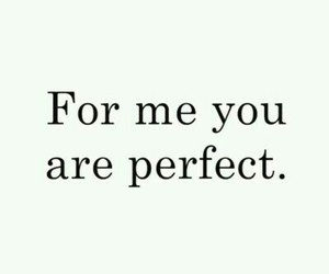 you, for me, and perfect image