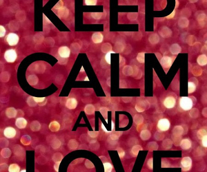 glitter, keep calm, and love image