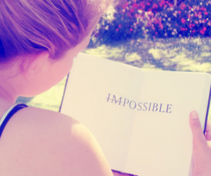 girl, possible, and impossible image