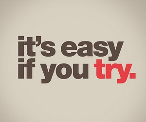 try, Easy, and quotes image