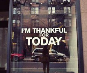 thankful, today, and quotes image