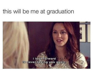 funny, graduation, and gossip girl image