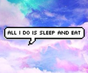 sleep, eat, and quotes image