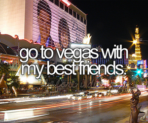 vegas, best friends, and before i die image