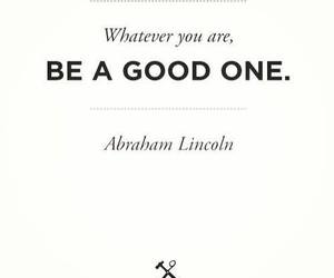 quotes, good, and abraham lincoln image