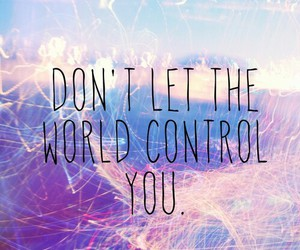 world, quote, and control image