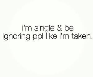 single, taken, and ignore image