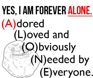 alone, forever alone, and forever image