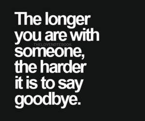 goodbye, quote, and b&w image