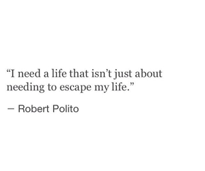 escape, life, and need image