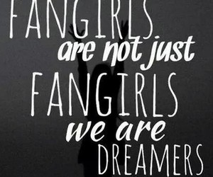 dreamer, fangirls, and fangirl image