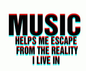 music, escape, and reality image
