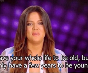 young, khloe kardashian, and quote image