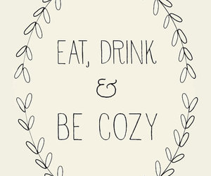 cozy, drink, and eat image