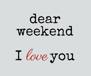 dear, weekend, and love image