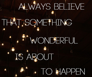 quotes, believe, and wonderful image