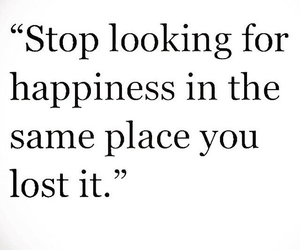 happiness, quote, and lost image