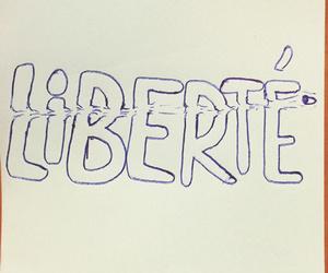 liberte, liberty, and not afraid image