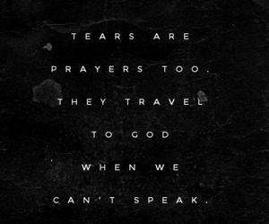 god, prayers, and tears image