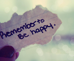 happy, be happy, and remember image