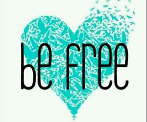 free, be free, and heart image