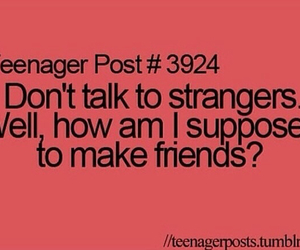 friends, teenager post, and strangers image