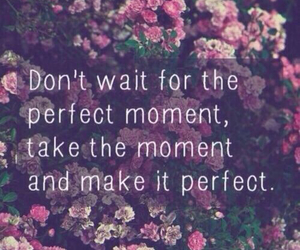 moment, perfect, and quote image