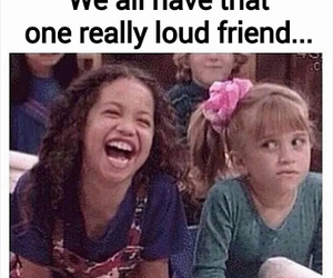 funny, friends, and loud image