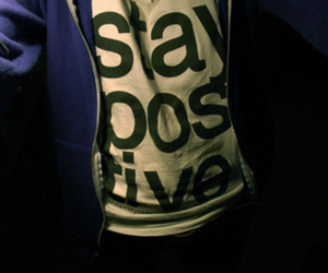 stay positive, shirt, and fashion image