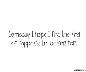happiness, hope, and someday image